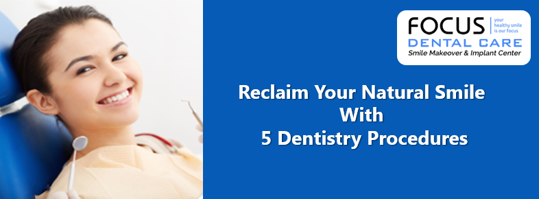 Reclaim Your Natural Smile With These 5 Dentistry